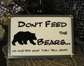 Hand Painted Wood Sign...Don't Feed the Bears (No matter what they tell you)