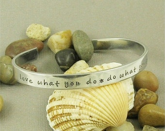 Love what you do . . . Hand Stamped Aluminum Cuff Bracelet
