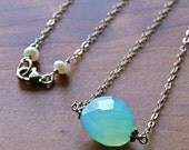 Serenity Necklace - Aqua Chalcedony on Sterling Silver with Pearls