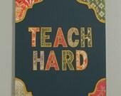 Custom Listing for Holly - Teach Hard wall art