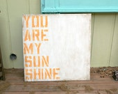 You Are My Sunshine - Wood Sign - Rustic