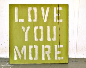 Rustic - Love You More - Painted Wood Sign - Cottage - Distressed - Custom - Wedding