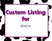 Custom order for shayw