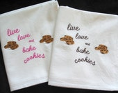 Embroidered Dish Towel - Live, love & bake cookies