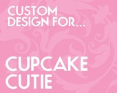 Custom Listing for CupcakeCutie1
