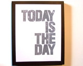 LINOCUT PRINT - Today is the day GREY (gray) letterpress poster typography 8x10