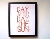 LINOCUT PRINT - Day after day the sun ORANGE block print 8x10 letterpress typography poster