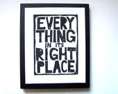 LINOCUT PRINT - Everything in its right place BLACK letterpress Radiohead typography poster 8x10