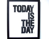 LINOCUT PRINT - Today is the day BLACK letterpress inspirational typography poster 8x10