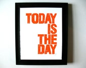 LETTERPRESS PRINT - Today is the day ORANGE (linocut) 8x10 typography poster