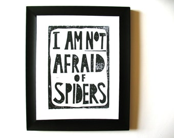 LINOCUT PRINT - I am not afraid of spiders BLACK letterpress typography poster 8x10 halloween art