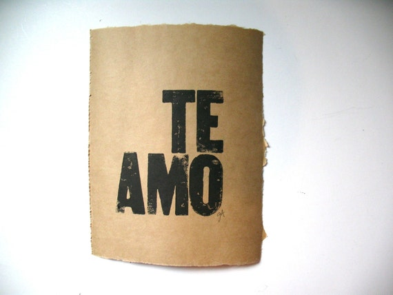 LETTERPRESS PRINT - Te amo BLACK on kraft - I love you 6x8