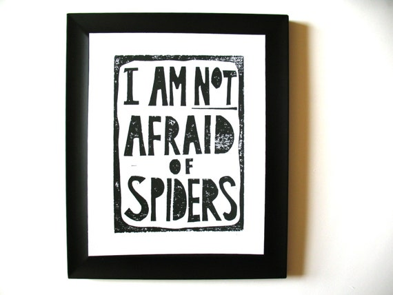 LINOCUT PRINT - I am not afraid of spiders BLACK letterpress typography poster 8x10 halloween art