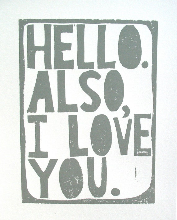 PRINT - Hello Also I love you - quote GREY letterpress typography art valentines day poster 8x10