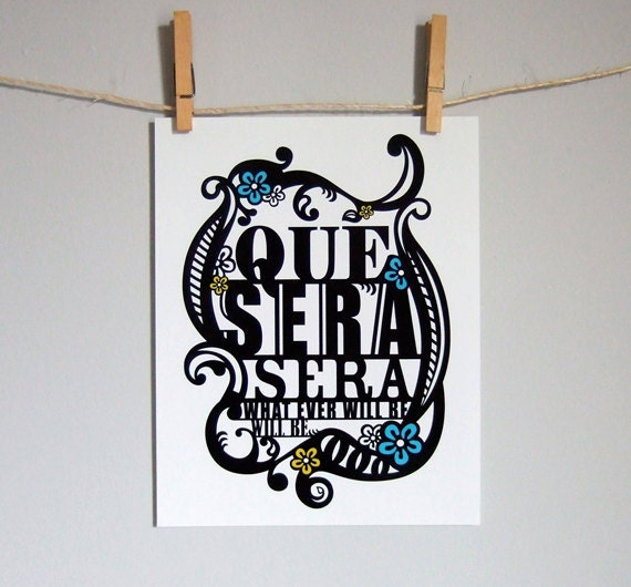 Wall Art Print, Typography Poster, Que Sera Sera Song Lyric Poster, Black White Dorm Room Decor, Nusery Art, Inspirational Illustration