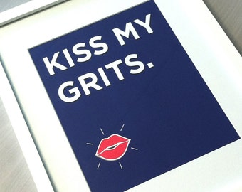Southern Quote: Kiss My Grits (Digital Print)