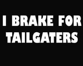 I Brake For Tailgaters Car Vinyl Decal