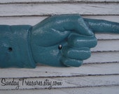 Pointing Hand cast Iron Wall Decor / TEAL / Metal art Sign Wall Hanging Shabby Retro Cottage Chic / Vintage Man Cave / 3 Day Ship Pick Color