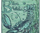 B is for Blue Lobster, multi-color reduction woodcut