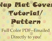 How To Make Your Own Nap Mat Cover--PDF Tutorial/Pattern