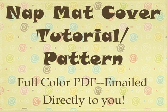 How To Make Your Own Nap Mat Coverpdf Tutorial Pattern