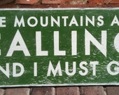 The Mountains Are Calling and I Must Go 8x17