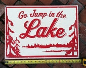 Go Jump in the Lake -Extra Large 24 x 36
