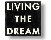 "Large oversized ""LIVING THE DREAM"" rustic sign 31 x 32"