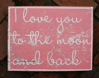 I Love You to the Moon and Back Distressed Wooden Sign-Large 16x18