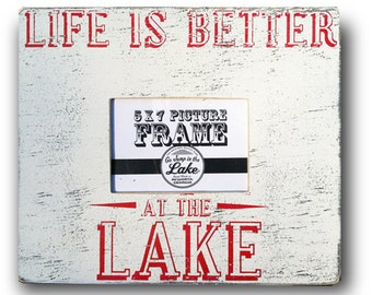 Life is Better at the Lake 5 x 7 Photo Frame