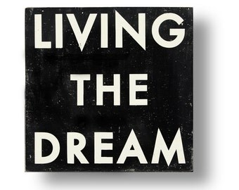 """Large oversized """"LIVING THE DREAM"""" rustic sign 31 x 32"""