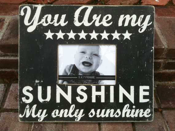 You Are My Sunshine  5 x 7 Frame
