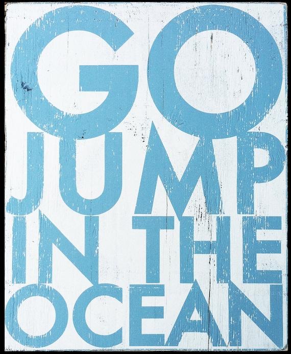 Go Jump in the Ocean  22 x 30
