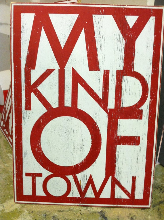 My Kind of Town Rustic Wooden Sign 20x33
