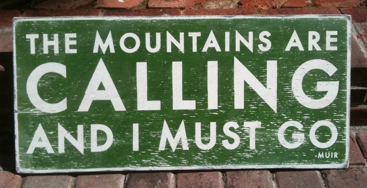 The mountains are calling and i must go medium 12 x 28 for The mountains are calling and i must go metal sign