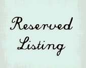 Reserved listing for elizabethmorgan1 only.