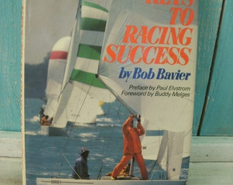 Keys To Racing Success by Bob Bavier 1982 First Edition First Printing