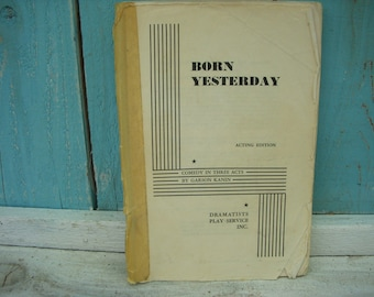 Vintage - Born Yesterday - A Play Book 1946 Early First Edition