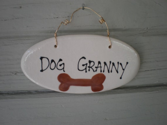 Dog Granny sign plaque