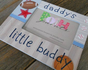 NEW daddy's little buddy, sports theme frame, holds 4x6 photo