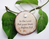 In the Lord put your trust psalms 11:1 - Inspirational quote pendant -  Resin and wood necklace branch slice.