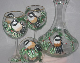 Hand Painted set of 4 Wine Glasses and Carafe with Chickadees