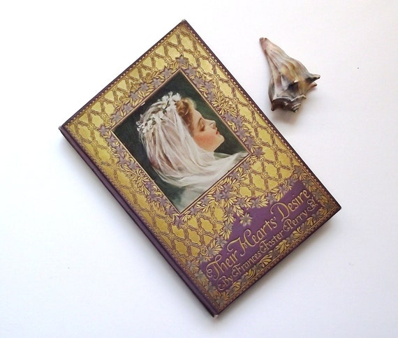 Antique 1909 - Their Hearts' Desire - Frances Foster Perry Book