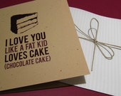 I Love You Like Fat Kid Loves Cake Valentines Day Card