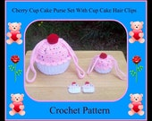 Cherry Cup Cake Purse Set With Cup Cake Hair Clips. Crochet Patterns
