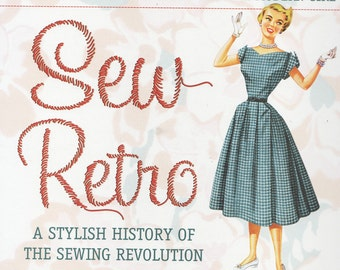 Sew Retro: Wonderful Vintage Sewing Book with Patterns, Pictures & History