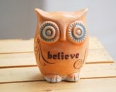 BELIEVE  orange owl - handmade pottery