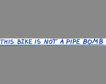 this bike is not a pipe bomb sticker