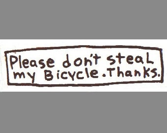 Please don't steal my bicycle  thanks bike sticker