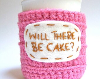 Funny Coffee Mug Will There Be Cake crochet handmade cozy cover